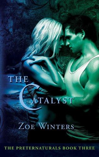 The Catalyst (Paranormal Romance/Urban Fantasy: Preternaturals Book 3) (The Preternaturals) by Zoe Winters