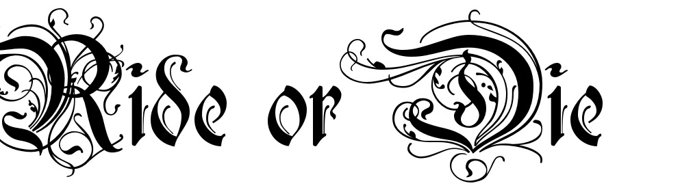Ride Or Die Tattoo Font Download Free Scetch
