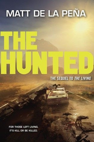 The Hunted  (The Living #2) by Matt de la Pena