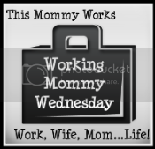 Working Mommy Wednesday
