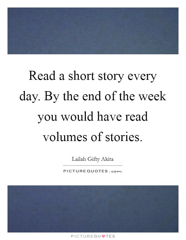 Read A Short Story Every Day By The End Of The Week You Would