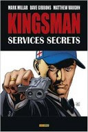 Kingsman : Services secrets – Par Mark Millar, Dave Gibbons & Matthew Vaughn (trad. Makma & Mathieu Auverdin) – Panini Comics