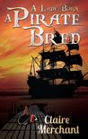 A Lady Born, a Pirate Bred