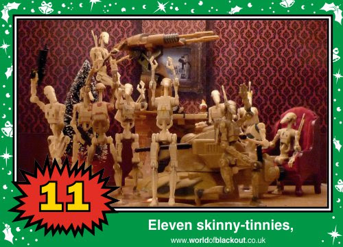 On the twelfth Wookiee Life Day, the Dark Side gave to me: Eleven skinny-tinnies...