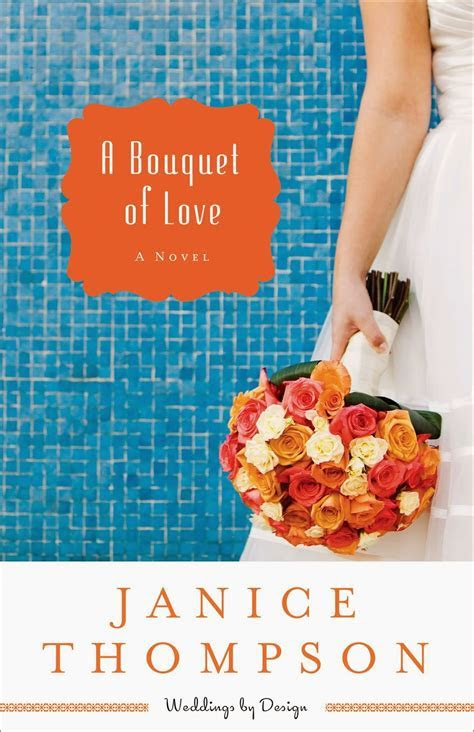 A Bouquet of Love by Janice Thompson ~ A Weddings By