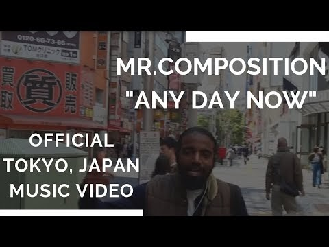 MR. COMPOSITION - ANY DAY NOW (OFFICIAL JAPAN MUSIC VIDEO)