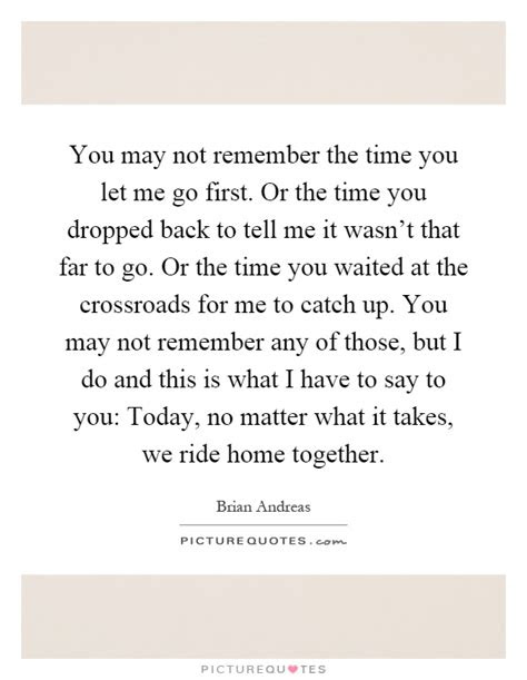 Remember You Let Me Go Quotes