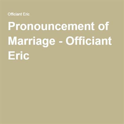 Pronouncement of Marriage   Wedding   Marriage, Wedding