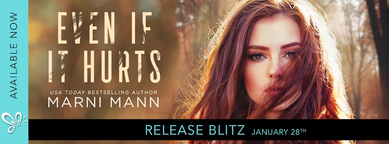 Release Blitz: EVEN IF IT HURTS BY MARNI MANN
