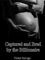 Captured and Bred by the Billionaire