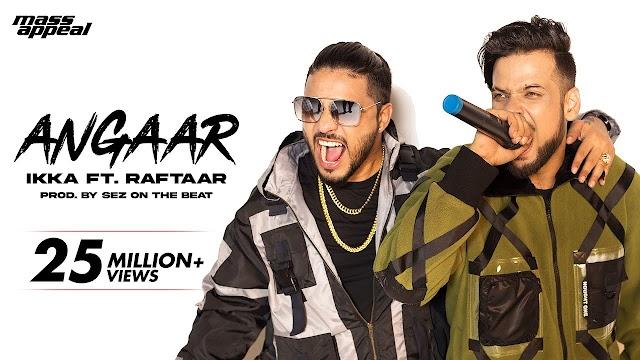 Angaar Lyrics - IKKA Ft. Raftaar -Sez On The Beat