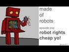 Robot Rights. Cheap, yo!