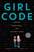Title: Girl Code: Gaming, Going Viral, and Getting It Done, Author: Andrea Gonzales