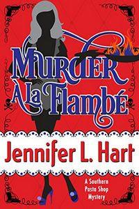Murder À La Flambé by Jennifer L. Hart