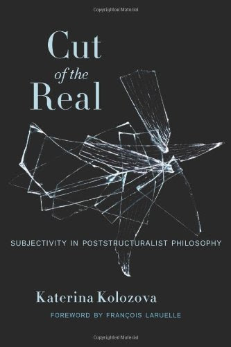 Cut of the Real -Subjectivity in Poststructuralist Philosophy