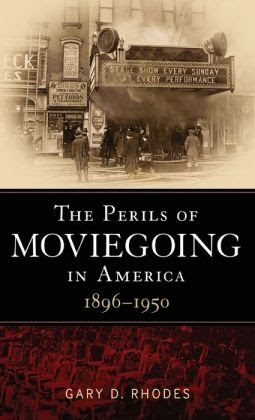 The Perils of Moviegoing in America: 1896-1950