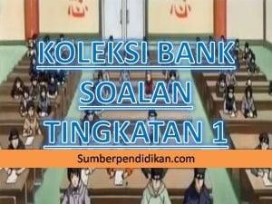 Koleksi Bank Soalan Ujian Tingkatan 1 - Sumber Pendidikan