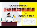 Cara Membuat Denah Lokasi Undangan dari Google Maps