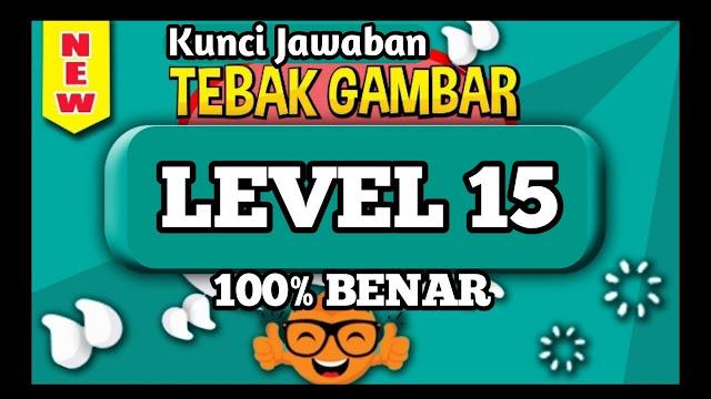Kunci Jawaban Tebak Gambar Level 15 Beserta Gambarnya Lengkap