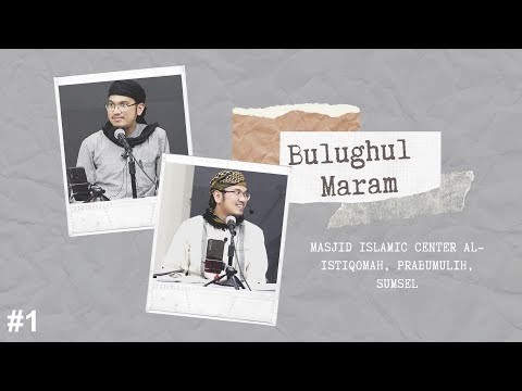 Bulughul Maram #1 || Ust. Abdurrahman Al-Amiry