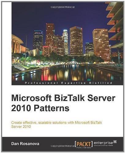 [PDF] Microsoft BizTalk Server 2010 Patterns Free Download