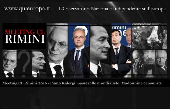 Meeting CL Rimini 2016 - Piano Kalergi, passerelle mondialiste, Madonnine censurate