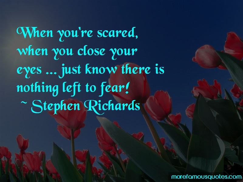 Nothing Left To Fear Quotes Top 41 Quotes About Nothing Left To