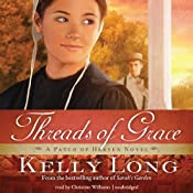 Threads of Grace: A Patch of Heaven Novel, Book 3   [Kelly Long]