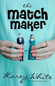 The Match Maker: The Husband Maker, Book 2