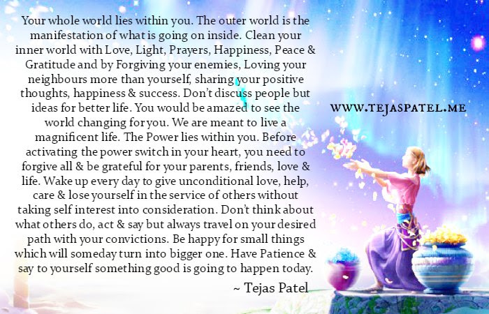 Your Whole World Lies Within You Tejas Patel