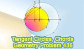 Problem 436.<br />Tangent Circles, Diameter, Chord, Perpendicular, Congruence, Measurement.