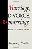 Marriage, Divorce, Remarriage: Revised and Enlarged Edition (Social Trends in the United States)