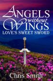 Angels without Wings: Love's Sweet Sword