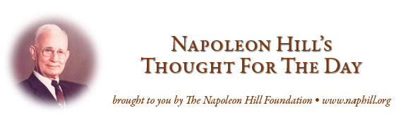 Napoleon Hill's Thought for the Day (graphic)