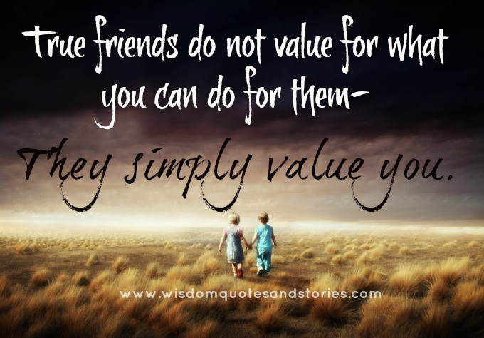True Friends Simply Value You Wisdom Quotes Stories