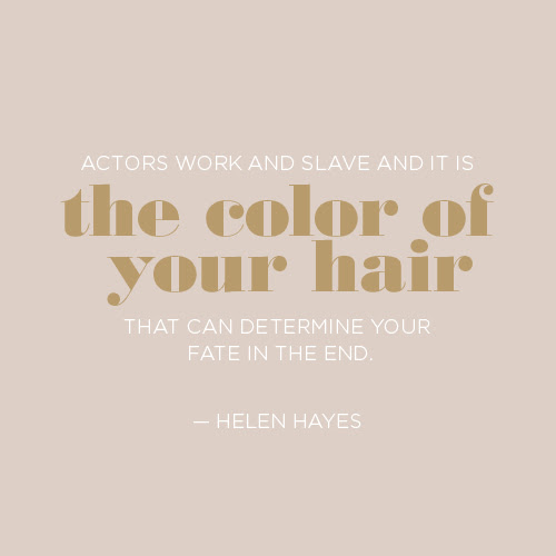Quotes About Changing Your Hair Color 21 Quotes