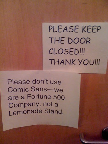 Please keep the door closed!!! Thank you!!! Please don't use Comic Sans — we are a Fortune 500 Company, not a Lemonade Stand.