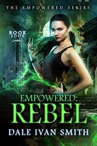 Empowered Rebel by Dale Ivan Smith