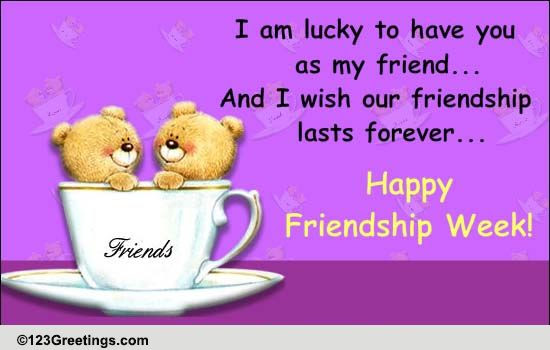 Lucky To Have You Free Intl Friendship Week Ecards Greeting
