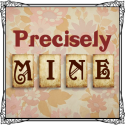 Precisely Mine- Never let circumstance define you