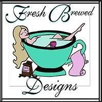 We LOVE Fresh Brewed Designs!