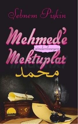 Mehmed'e gönderilmeyen Mektuplar - Şebnem Pişkin