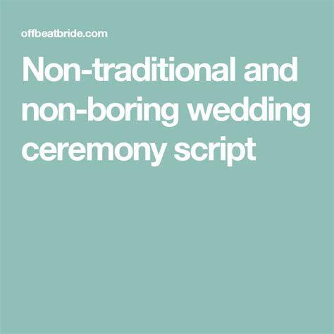 A non traditional, non religious, non boring wedding