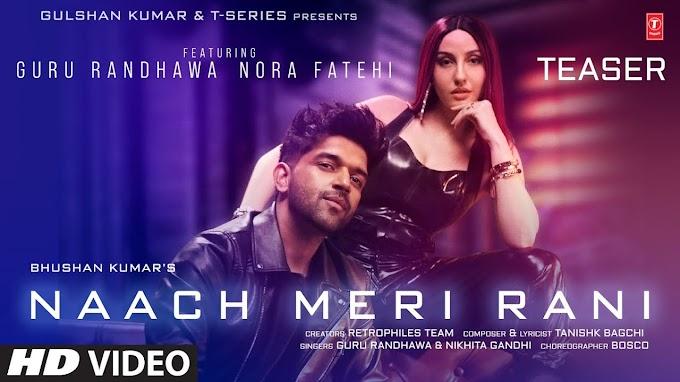 Naach Meri Rani Lyrics by Guru Randhawa featuring Nora Fatehi