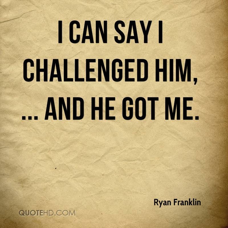 Ryan Franklin Quotes Quotehd