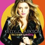 Kelly Clarkson All I Ever Wanted Album