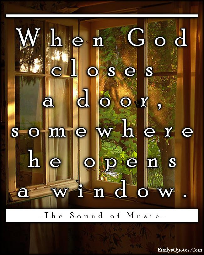 When God Closes A Door Somewhere He Opens A Window Popular