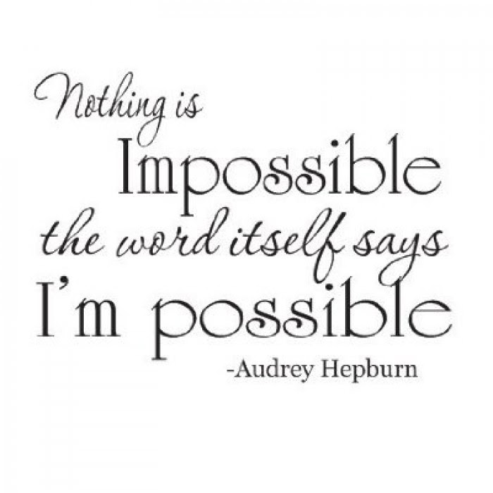 Audrey Hepburn Nothing Is Impossible Quote 22x12 Wall Saying Vinyl