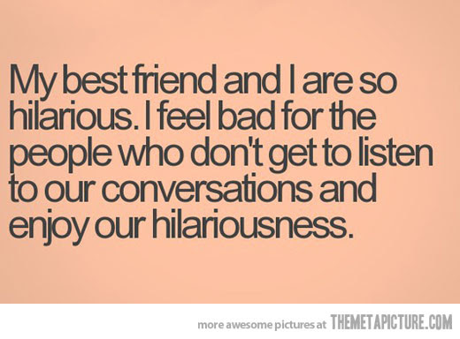 Quotes About Best Friends Funny 28 Quotes