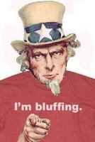Uncle Sam bluffs!